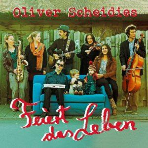Oliver Scheidies-Feiert das Leben-CD
